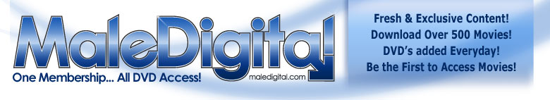 Male Digital - One Membership... All DVD Access!